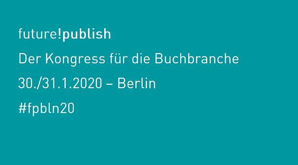 future!publish 2020,Buchbranche,Kongress,News,Konferenz,Berlin